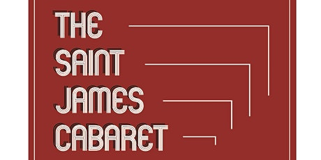 The Saint James Cabaret tickets