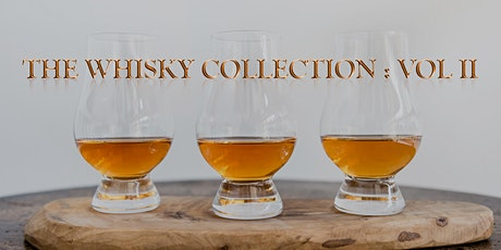 Whisky Tea Collection: Vol 2 Launch tickets