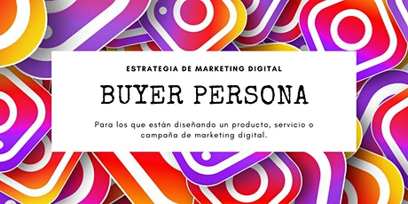 Buyer Persona: Estrategia de Marketing Digital tickets