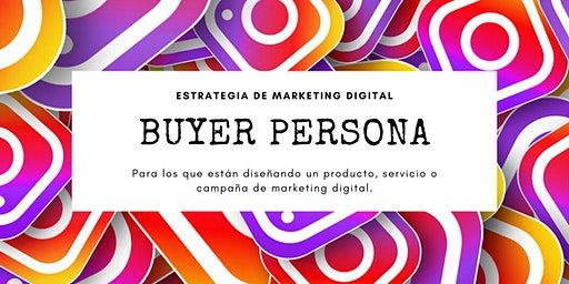 Buyer Persona: Estrategia de Marketing Digital