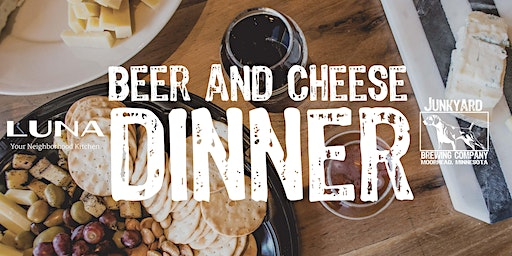 Beer & Cheese Dinner January 20th at Junkyard Brewing Co.