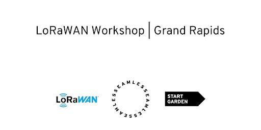 Grand Rapids LoRaWAN Workshop Feb 22nd