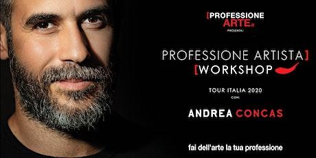 Professione ARTISTA - Workshop con Andrea CONCAS - NAPOLI biglietti