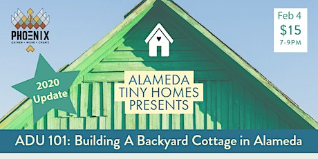 ADU 101: Building  A Backyard Cottage in Alameda tickets