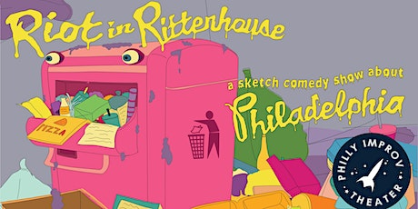 Riot in Rittenhouse: A Sketch Comedy Show About Philadelphia tickets
