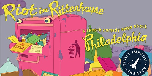 Riot in Rittenhouse: A Sketch Comedy Show About Philadelphia