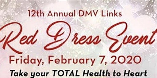 12th Annual  DMV Links Red Dress Event  (Community Invite )
