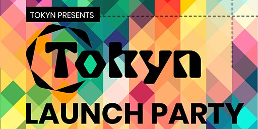 Tokyn Launch Party!