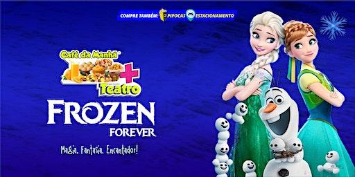 DESCONTO! Café da Manhã + Teatro: Frozen Forever, no Teatro BTC