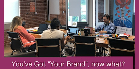 """You've Got """"Your Brand""""...Now What? tickets"""