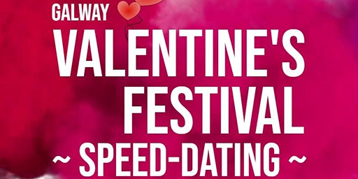 Galway Valentine's Festival Speed Dating Ages 25 - 35