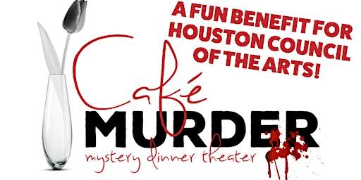 Murder Mystery Dinner Theater Benefit for Houston Arts!