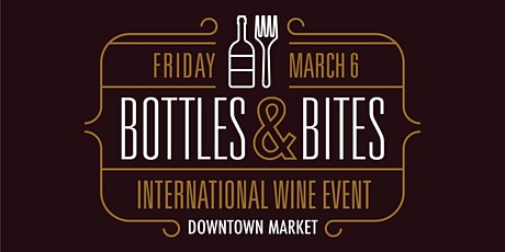 Bottles & Bites: International Wine Event tickets