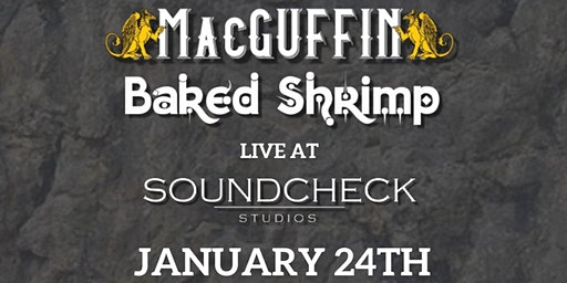 MacGuffin w/ Baked Shrimp at Soundcheck Studios