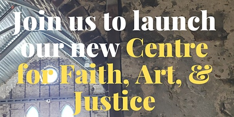 Public Launch of the New Centre for Faith, Art, & Justice tickets