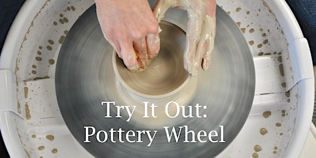 Try It Out: Pottery Wheel (March 2nd) tickets