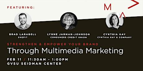 Strengthen & Empower Your Brand Through Multimedia Marketing tickets