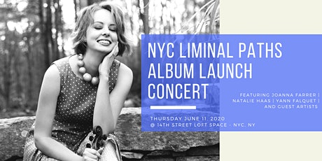 NYC Liminal Paths Album Launch - feat. JoAnna Farrer, Natalie Haas, & more tickets