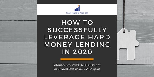 How To Successfully Leverage Hard Money Lending in 2020