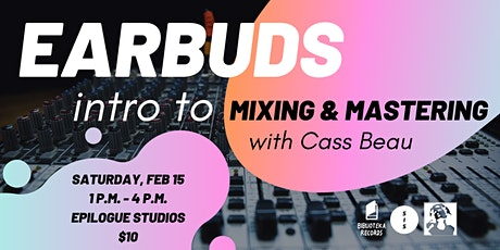Earbuds: Intro to Mixing and Mastering tickets