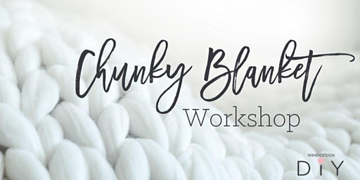 Wine & Design | Chunky Blanket Workshop
