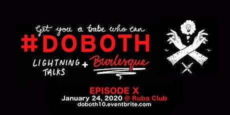 Get You a Babe Who Can Do Both 10: Lightning Talks & Burlesque  tickets