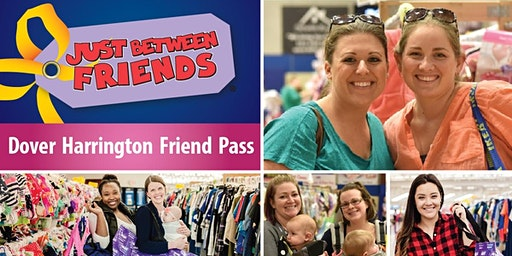 VIP FRIEND PASS! Just Between Friends Dover/Harrington Spring 2020