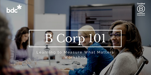 B Corp 101: Learning to Measure what Matters