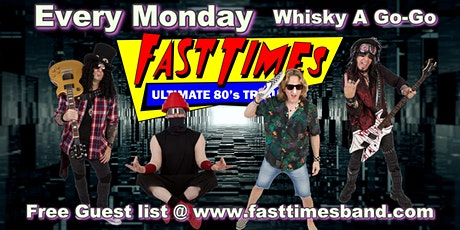 Fast Times at The Whisky a Go-Go every Monday Night Get on Free Guest list tickets