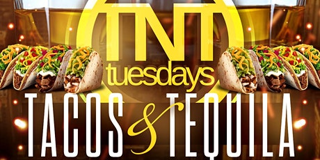 TACOS & TEQUILA TUESDAY: THE HAPPIEST OF HOURS tickets