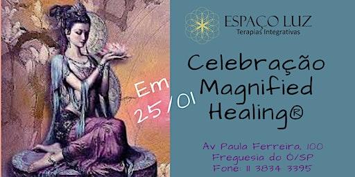 Celebração de Magnified Healing®
