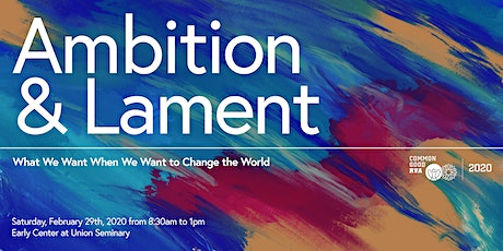 Ambition & Lament: What We Want When We Want to Change the World tickets
