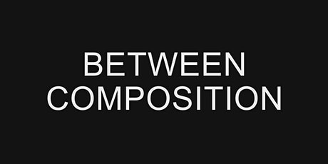 Between Composition tickets