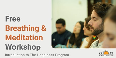 Breathing & Meditation Workshop (Vaughan) - Intro. to The Happiness Program tickets