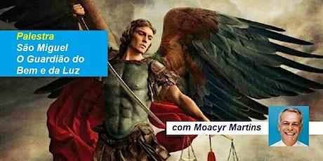 Palestra São Miguel – O Guardião do Bem e da Luz – Moacyr Martins ingressos