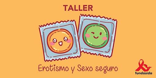 Taller: Erotismo y Sexo Seguro