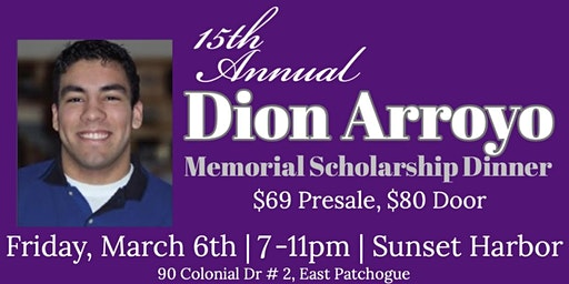 The 15th Annual Dion Arroyo Scholarship Dinner