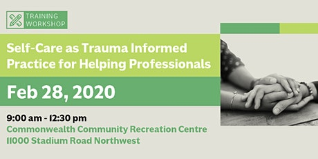 Self-Care as Trauma Informed Practice for Helping Professionals (Feb 28, 2020) tickets