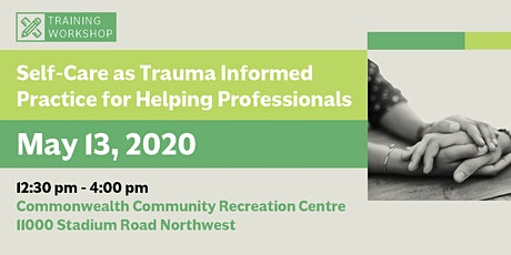Self-Care as Trauma Informed Practice for Helping Professionals (May 13, 2020) tickets