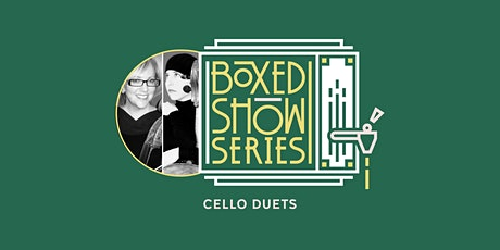 Spring Boxed Show Series #5: Cello Duets tickets