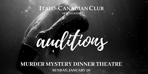 Auditions! Murder Mystery Dinner Theatre