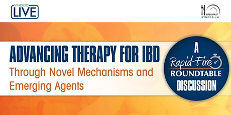 Advancing Therapy for Inflammatory Bowel Disease Through Novel Mechanisms and Emerging Agents: A Rapid-Fire Roundtable Discussion tickets