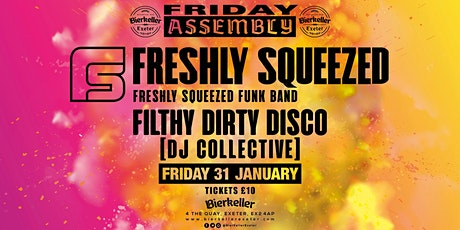Freshly Squeezed Funk Band with the Filthy Dirty Disco Dj's tickets