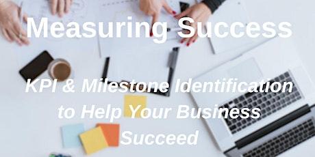 Measuring Success: KPI & Milestone Identification for Business Success tickets