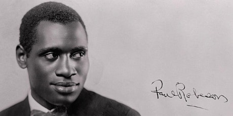 'And You Know Who I Am': Paul Robeson – Concert & Symposium tickets