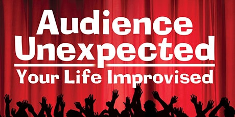 Audience Unexpected: Your Life Improvised tickets