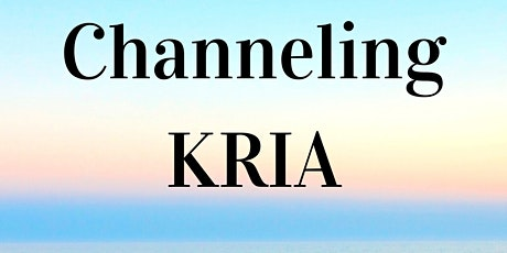 Channeling Kria tickets
