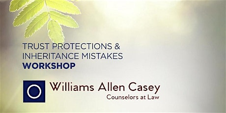 Trust Protections and Inheritance Mistakes Workshop tickets