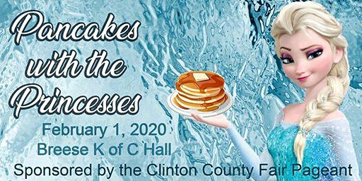 Clinton County Fair Pageant Pancakes with the Princesses