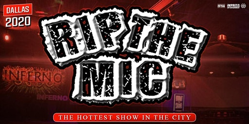 RIP THE MIC LIVE @ CLUB INFERNO DALLAS (EVERY MONDAY)